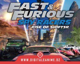 FAST & FURIOUS: SPY RACERS RISE OF SH1FT3R LE LANCEMENT