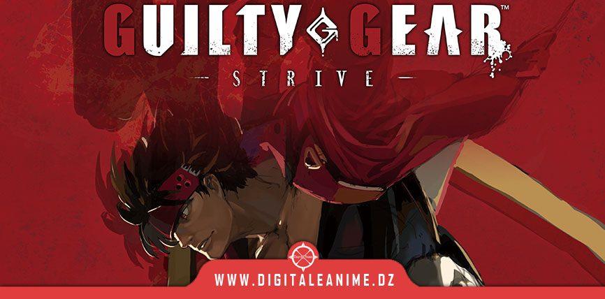 Guilty Gear -Strive- Opening Movie Préparez-vous pour le combat