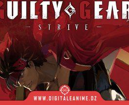 Guilty Gear -Strive- obtient une date de sortie