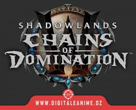 Shadowlands Chains of Domination maintenant en ligne